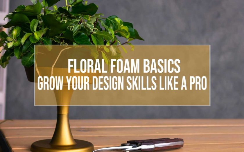 floral foam basics